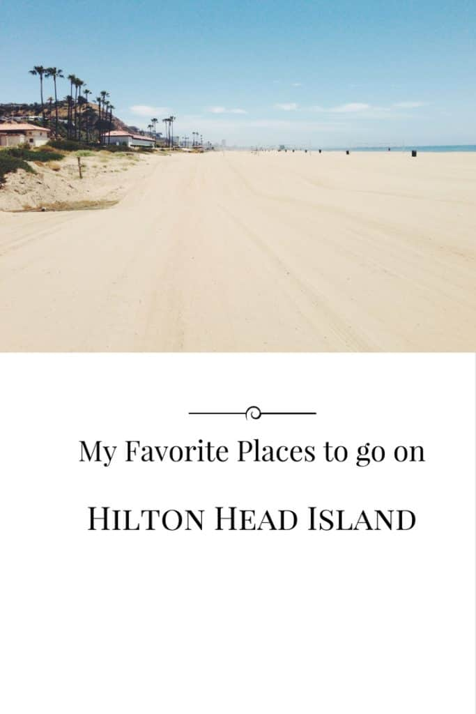 My Favorite Places to go on Hilton Head Island