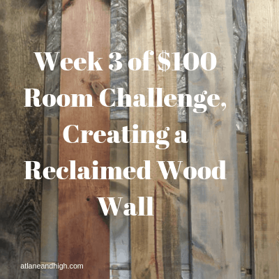 It's week 3 of the $100 Room Challenge and I am redoing the teen hangout space in our lower level. This week I started working on the reclaimed wood wall.