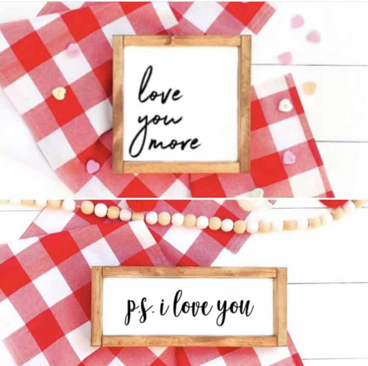 Farmhouse Valentines signs that say love you more and ps I love you.