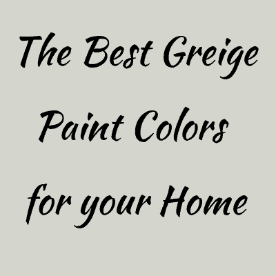 The Best Warm Gray Or Greige Paint Colors For Your Home