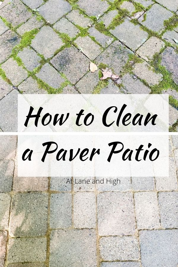 A Pin for Pinterest on how to clean a paver patio.