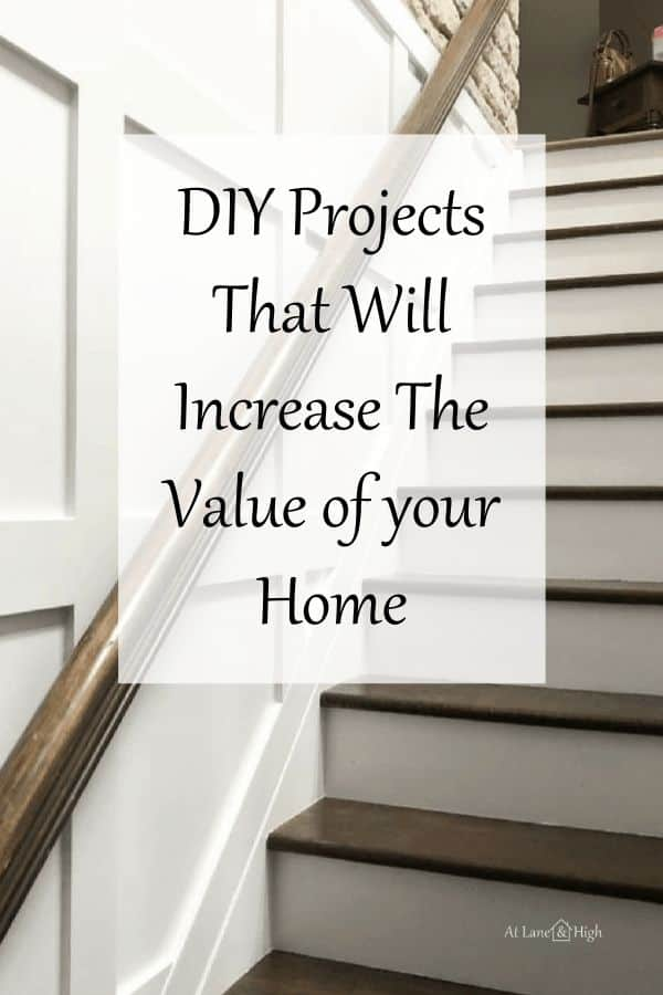 DIY Projects that will increase the value of your home pin for Pinterest.