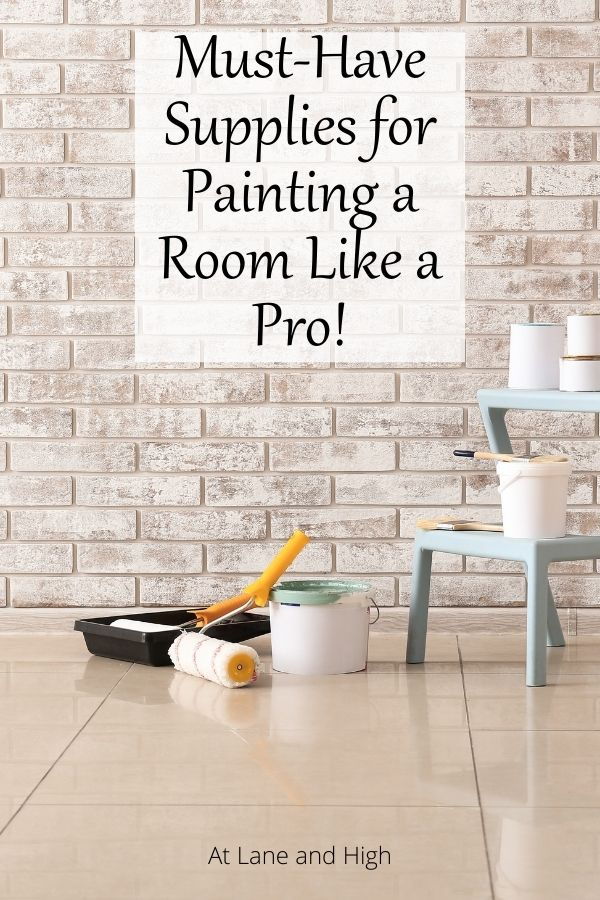 Must-have painting supplies to paint your room like a pro pin for pinterest.